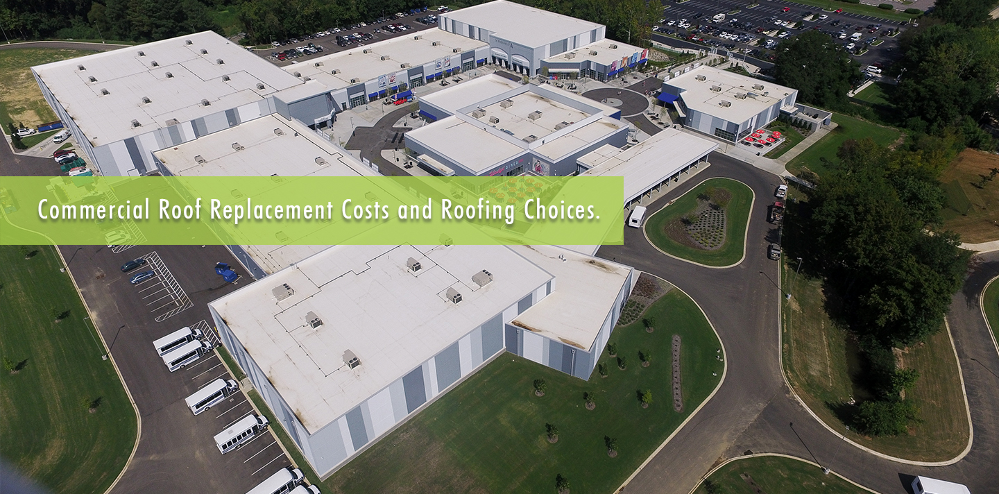 Commercial Roof Replacement Costs and Roofing Choices
